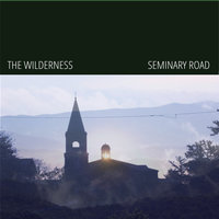 Seminary Road — The Wilderness