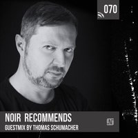 Noir Recommends 070 — Noir & Thomas Schumacher