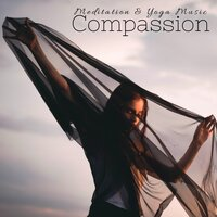 Compassion - Meditation & Yoga Music for Compassion, Peaceful Mind, Open Third Eye — Tibet Academy