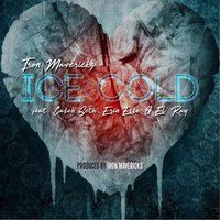 Ice Cold — Iron Mavericks feat. Caleb Seth, Erin Elle' & El Ray