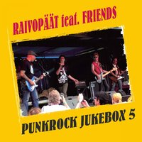 Punkrock JUKEBOX 5 — Raivopäät feat. Friends