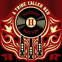Nation II Nation — A Tribe Called Red