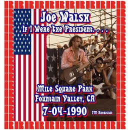 Mile Square Park, Fountain Valley, Ca. July 4th, 1990 — Joe Walsh