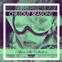 Chillout Seasons - Après-Ski Collection — сборник