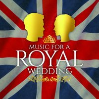 Music for a Royal Wedding — BBC Symphony Orchestra, Orchestre de Chambre Jean-Francois Paillard, Music for a Royal Wedding