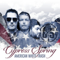 American White Trash — Cypress Spring