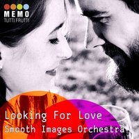 Looking For Love — Smooth Images Orchestra