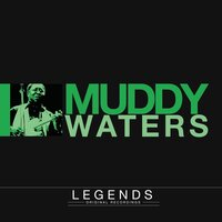 Legends - Muddy Waters — Muddy Waters