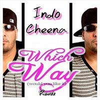 Which Way (Would You Like It) — Indo Cheena