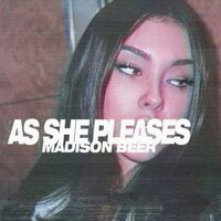 As She Pleases — Madison Beer