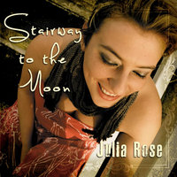 Stairway to the Moon — Julia Rose