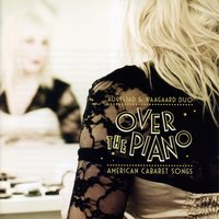 Over the Piano: American Cabaret Songs — Augestad & Waagaard Duo