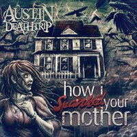 How I Spanked Your Mother — Austin Deathtrip