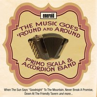 The Music Goes 'round and Around — Primo Scala & His Accordion Band