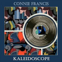 Kaleidoscope — Connie Francis