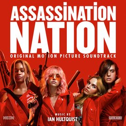 Assassination Nation — Ian Hultquist