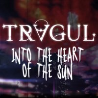 Into the Heart of the Sun — Tragul