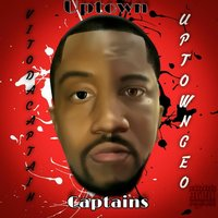 Uptown Captains — Vito da Captain, Uptown Geo