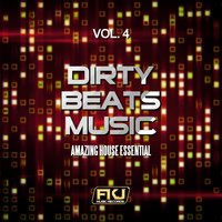 Dirty Beats Music, Vol. 4 (Amazing House Essential) — сборник