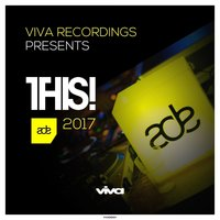 Viva Recordings Presents: THIS! ADE 2017 — сборник