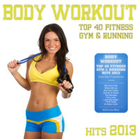 Body Workout - Top 40 Fitness Gym & Running Hits 2013 — сборник