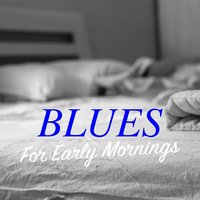 Blues For Early Mornings — сборник