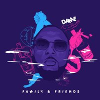 Family & Friends — Dame