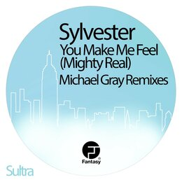 You Make Me Feel (Mighty Real) — Sylvester