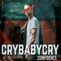 Confidence — CryBabyCry