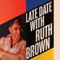Late Date with Ruth Brown — Ruth Brown