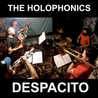 Despacito — The Holophonics