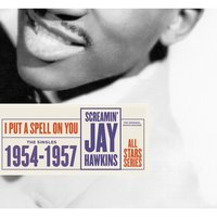 Saga All Stars: I Put a Spell On You / The Singles 1954-1957 — Screamin' Jay Hawkins