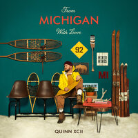 From Michigan With Love — Quinn XCII