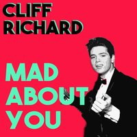 Mad About You — Cliff Richard