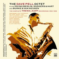 The Dave Pell Octet Plays Irving Berlin, Rodgers & Hart and Burke & Van Heusen. The Complete Trend & Kapp Recordings 1953-1956 — Dave Pell
