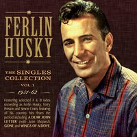 The Singles Collection 1951-62, Vol. 1 — Ferlin Husky