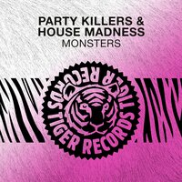 Monsters — Party Killers, House Madness