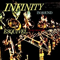 Infinity in Sound! — Esquivel & His Orchestra