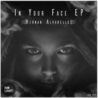 In Your Face EP — Hernan Alvarellos