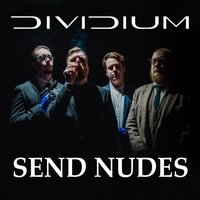 Send Nudes — Dividium