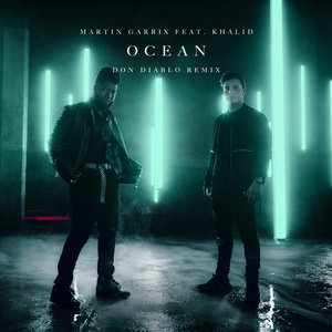 Martin Garrix, Don Diablo, Khalid, Martin Garrix, Don Diablo feat. Khalid - Ocean