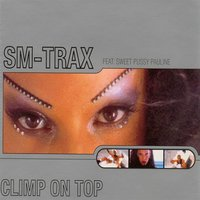 Climb on Top — SM-Trax Feat. Sweet Pussy Pauline