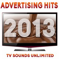 Advertising Hits 2013 — TV Sounds Unlimited