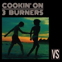 Vs. — Cookin' On 3 Burners