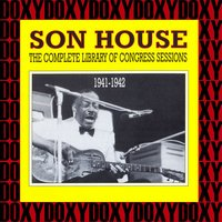 The Complete Library Of Congress Sessions, 1941-1942 — Son House