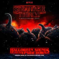 Stranger Things: Halloween Sounds from the Upside Down — Kyle Dixon & Michael Stein
