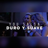 Duro y Suave — You Salsa, Christopher Fernandez