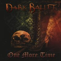 One More Time — Dark Ballet