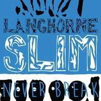 Never Break — Langhorne Slim