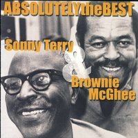 Absolutely The Best: Sonny Terry and Brownie McGhee — Sonny Terry and Brownie McGhee